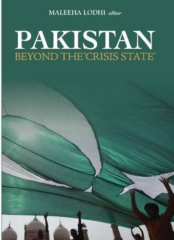 Book Review: Pakistan Beyond Crisis State By Maleeha Lodhi