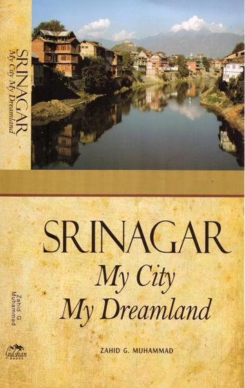 Cover of Srinagar - My City , My Dreamland
